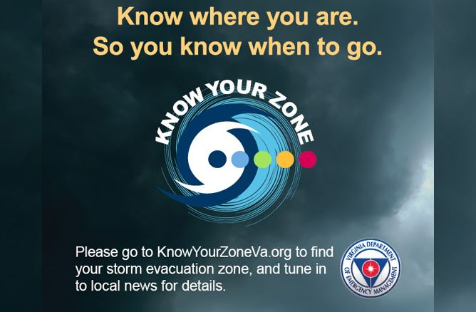 Know where you are. So you know when to go. Know Your Zone. Please go to KnowYourZoneVa.org to find